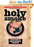 Holy Smoke: The Big Book of North Car...