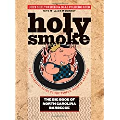 Holy Smoke: The Big Book of North Carolina Barbecue by John Shelton Reed, Dale Volberg Reed and William McKinney