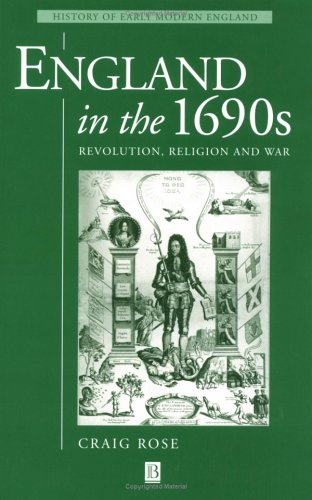 England in the 1690s : Revolution, Religion and War, CRAIG ROSE