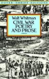 Civil War Poetry and Prose   [CIVIL WAR POETRY & PROSE] [Paperback]