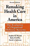 Remaking Health Care in America, Second Edition