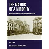 The Making of a Minority: Political Developments in Derry and the North 1912-25by Colm Fox