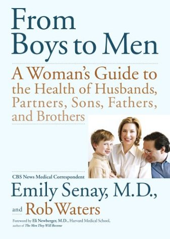 From Boys To Men: A Woman'S Guide To The Health Of Husbands, Partners, Sons, Fathers, And Brothers