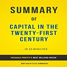 Summary of Capital in the Twenty-First Century by Thomas Piketty Audiobook by  Elite Summaries Narrated by Iain Andrews