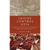 Inside Central Asia: A Political and Cultural History of Uzbekistan, Turkmenistan, Kazakhstan, Kyrgyzstan, Tajikistan...