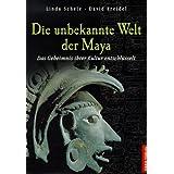 """Die unbekannte Welt der Mayavon """"Linda Schele"""""""