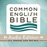 CEB Common English Bible Audio Edition with Music - Ezra, Nehemiah, Esther |  Common English Bible
