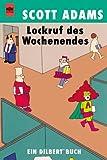 Lockruf des Wochenendes. Ein Dilbert- Buch.