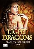 Light Dragons: Drache wider Willen
