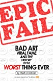Epic Fail: Bad Art, Viral Fame, and the History of the Worst Thing Ever (Kindle Single)