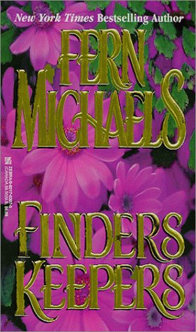 Finders Keepers (Zebra Books), FERN MICHAELS