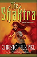 The Shaktra (Sequel to Alosha)