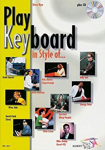 Play Keyboard in Style of...: Mike Lindup - Billy Joel - Rick Davies - David Paich - Elton John - Jon Lord - Bruce Hornsby - Chick Corea - Keith Jarrett - George Duke. Keyboard. Ausgabe mit CD.