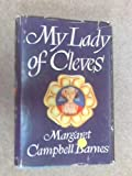 My Lady of Cleves Margaret Campbell Barnes