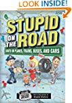 Stupid on the Road: Idiots on Planes,...