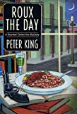 Roux the Day: A Gourmet Detective Mystery (0312283652) by King, Peter