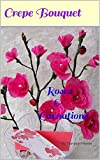 img - for Crepe Bouquet: 4ever_Flowers (Roses & Carnations Book 1) book / textbook / text book