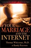 Your Marriage and the Internet (0800757653) by Whiteman, Thomas