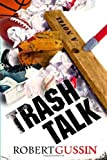 img - for Trash Talk by Gussin, Robert (2006) Hardcover book / textbook / text book