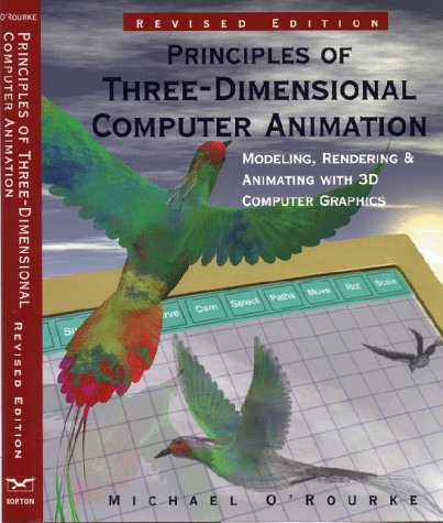 Principles of Three-Dimensional Computer Animation: Modeling, Rendering, and Animating With 3d Computer Graphics (Norton Books for Architects  &  Designers)