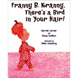 Franny B. Kranny, There's a Bird in Your Hair