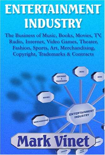 Entertainment Industry: The Business of Music, Books,...