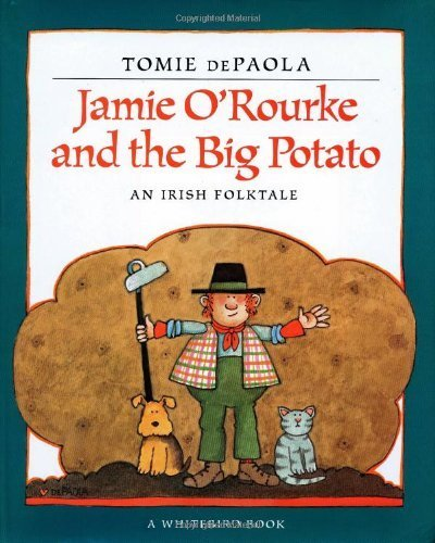 Jamie O'Rourke and the Big Potato by dePaola, Tomie (1997) Paperback (Jamie O Rourke And The Big Potato compare prices)