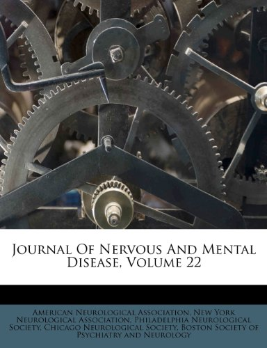 Journal Of Nervous And Mental Disease, Volume 22