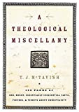 A Theological Miscellany: 160 Pages of Odd, Merry, Essentially Inessential Facts, Figures, and Tidbits about Christianity
