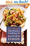 The Food and Cooking of Eastern Europ...
