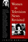 Judith Marlane Women in Television News Revisited: Into the Twenty-First Century