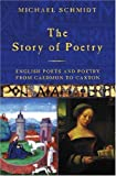 The Story of Poetry: v.1: English Poets and Poetry from Caedmon to Chaucer (Vol 1) (0297647032) by Schmidt, Michael