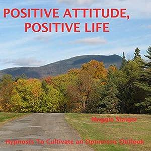 Positive Attitude, Positive Life Audiobook