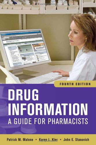 Drug Information: A Guide for Pharmacists, Fourth Edition...