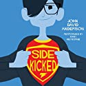 Sidekicked Audiobook by John David Anderson Narrated by Kirby Heyborne