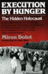Execution by Hunger: The Hidden Holocaust