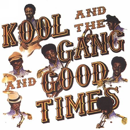 Kool & The Gang - Good Times - Zortam Music
