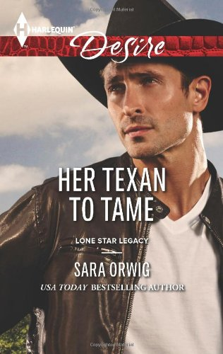 Image of Her Texan to Tame (Harlequin Desire\Lone Star Legacy)