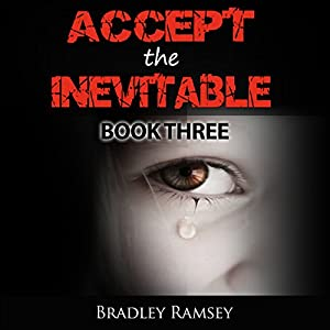 Accept the Inevitable - Book 3 Audiobook