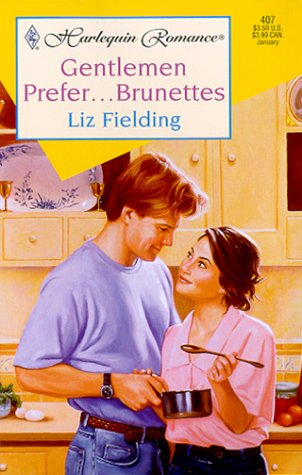 Gentlemen Prefer . . . Brunettes, LIZ FIELDING
