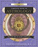 Llewellyns Complete Book of Astrology: The Easy Way to Learn Astrology