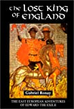 The Lost King of England: The East European Adventures of Edward the Exile (Warfare in History) (Warfare in History S)