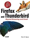 Firefox and Thunderbird: Beyond Browsing and Email (0789734583) by Hipson, Peter