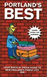Portland's Best 2008: Your Brick by Brick Guide to New England's Finest City (Portland's Best: Your Brick by Brick Guide to New England's)
