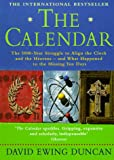 The Calendar: The 5000-year Struggle to Align the Clock and the Heavens - and What Happened to the Missing Ten Days (1857029798) by Duncan, David Ewing
