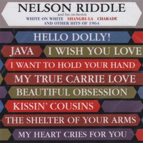 Nelson Riddle - White On White And Other Hits Of 1964 - Zortam Music