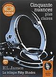Cinquante nuances plus claires - La trilogie Fifty shades Volume 3: Livre audio 2 CD MP3 - 698 Mo + 680 Mo