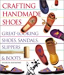 Crafting Handmade Shoes: Great-Lookin...