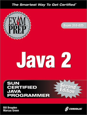 Java 2 Exam Prep: Exam: 310-025 (with CD-ROM) with CDROM