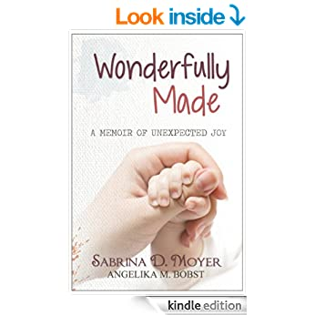 Wonderfully Made: A Memoir Of Unexpected Joy